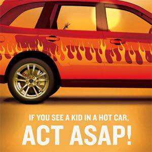 ACT ASAP! If you see a kid in a hot car.