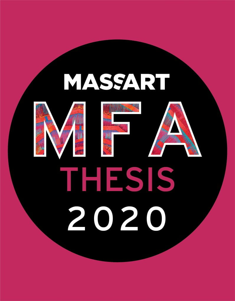 MassArt MFA Thesis 2020