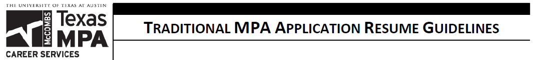 You May Have Noticed On The Texas MPA Admissions Website That We Provided  MPA Application Resume Guidelines And The MPA Application Resume Template .