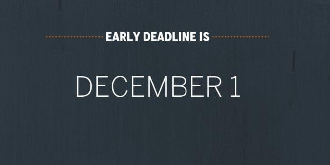 Early Deadline is December 1