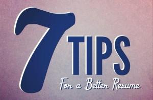 Seven Tips For a Better Resume