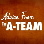 Advice From The A-Team