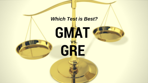 Which Test is Best: GMAT vs. GRE