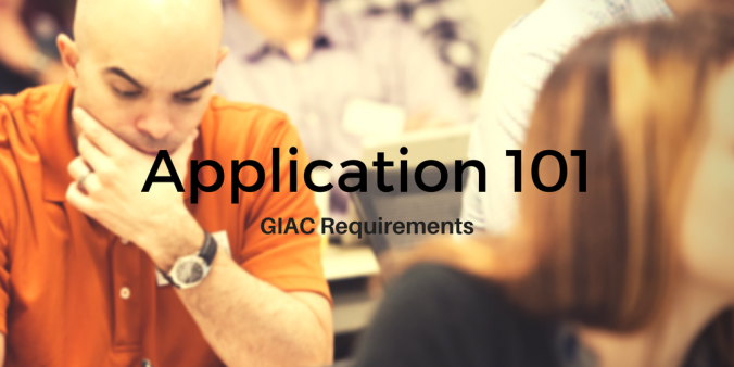 Application 101: GIAC Requirements