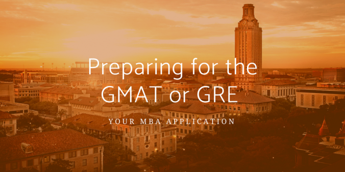 Preparing for the GMAT or GRE