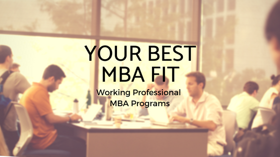 Your Best MBA Fit: Working Professional MBA Programs