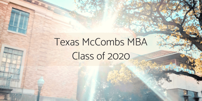 Texas McCombs MBA Class of 2020