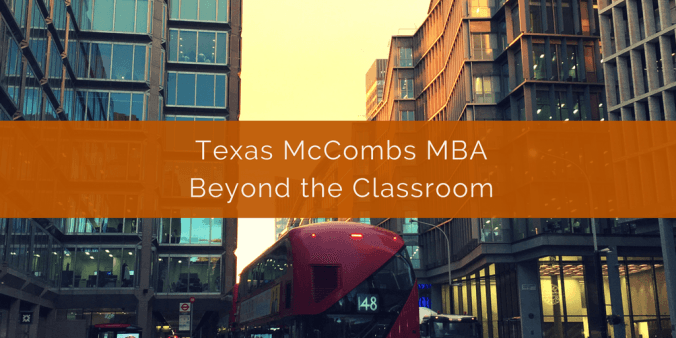 Texas McCombs MBA Beyond the Classroom