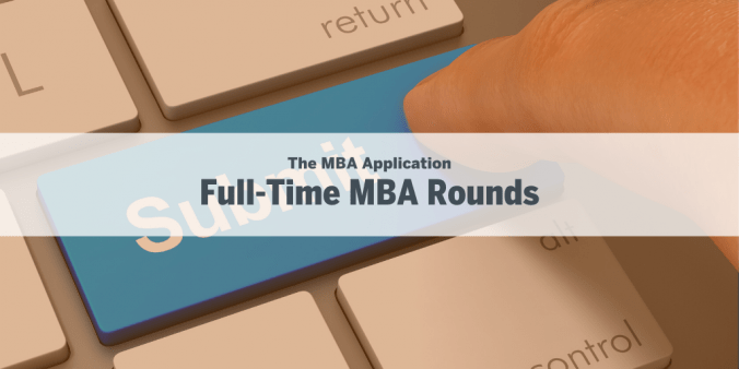 Full-Time MBA Rounds