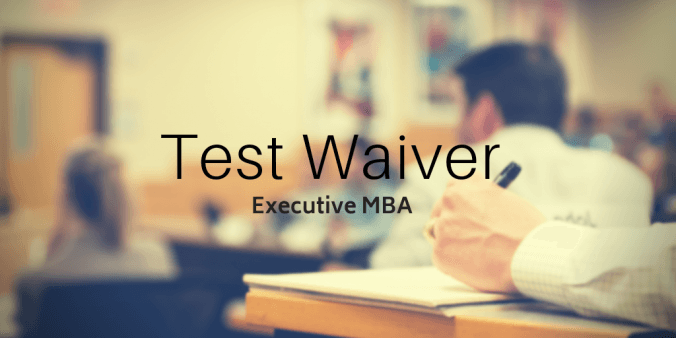 Executive MBA Test Waivers