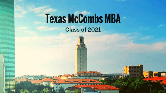 Texas McCombs MBA Class of 2021