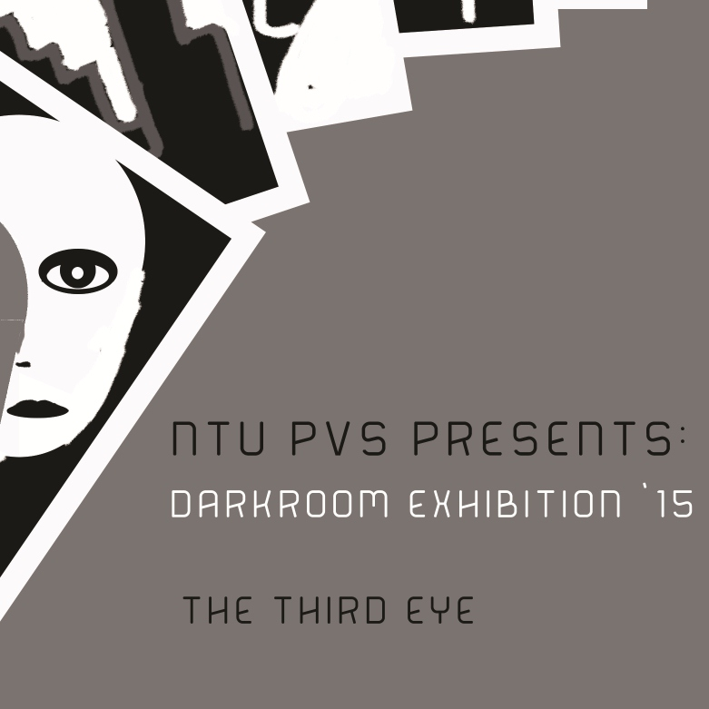 Darkroom Exhibition 2015 – The Third Eye by NTU Photo-Videographic Society