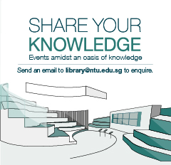 Share your Knowledge @ NTU Libraries