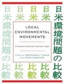 BOOK: Local Environmental Movements: A Comparative Study of the United States and Japan (2008)