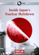 FILM: Inside Japan's Nuclear Meltdown (2012)