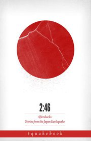 BOOK: 2:46: Aftershocks: Stories from the Japan Earthquake (2011)