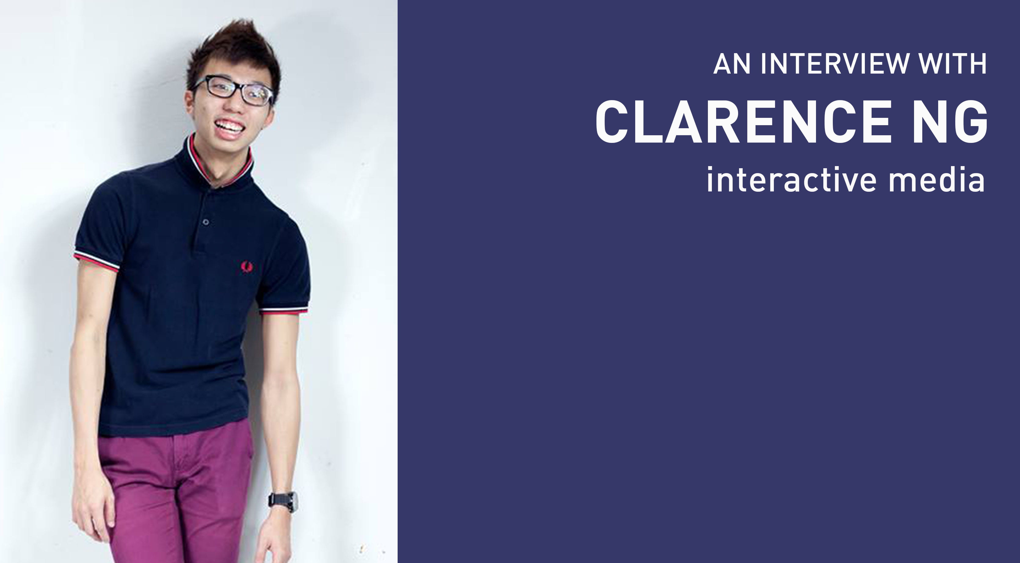 Interview with: Clarence Ng Chuan Swee