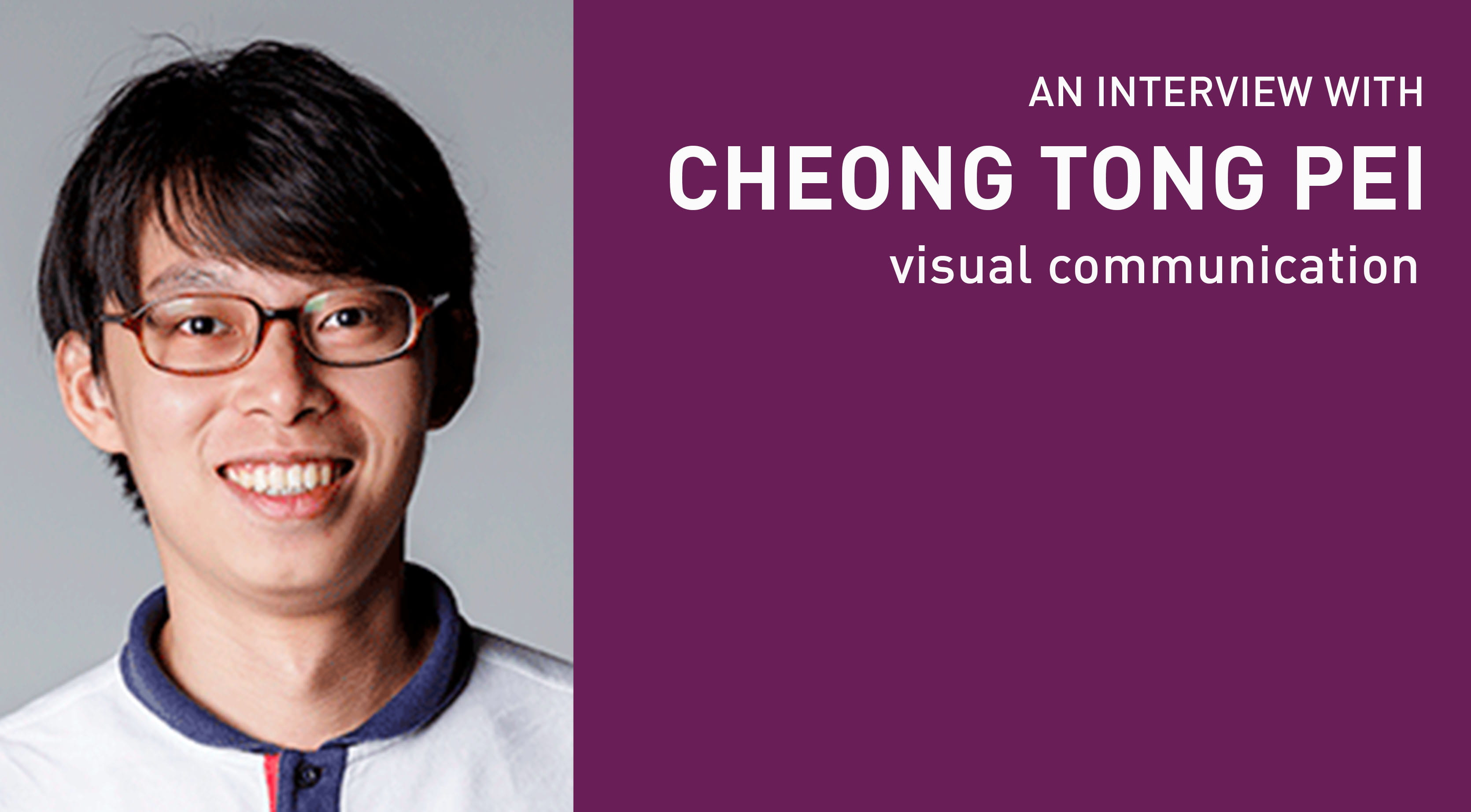 Interview with: Cheong Tong Pei
