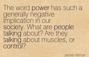 Quotation-James-Hillman-control-society-talking-power-people-Meetville-Quotes-102386