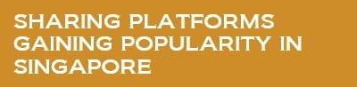 Sharing platforms gaining popularity in Singapore