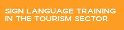 Sign language training in the tourism sector