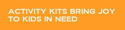 Activity kits bring joy to kids in need