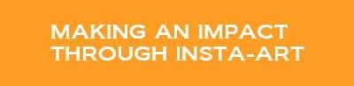 Making an impact through Insta-art
