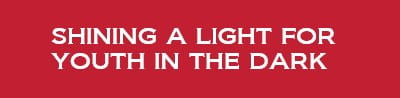 Shining a light for youth in the dark