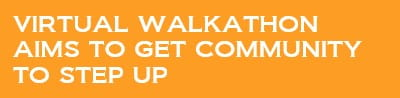 Virtual walkathon aims to get community to step up
