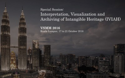 Special Session 1: Interpretation, Visualization and Archiving of Intangible Heritage (IVIAH), VSMM 2016