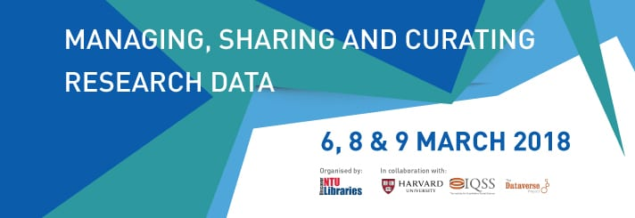 Managing, Sharing and Curating Research Data (Seminar on 6 Mar 2018 and Workshops on 8 & 9 Mar 2018)