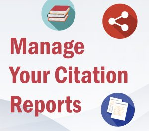 Discover how you can get your citation reports quickly, easily and accurately
