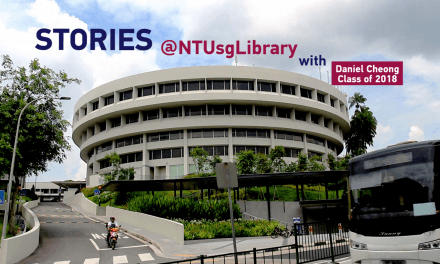 Stories at NTU Library – Daniel Cheong (Class of 2018)