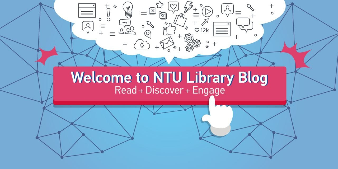 Step into the world of Information and Knowledge at the NTU Library Blog!