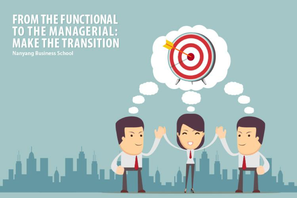 From the Functional to the Managerial: Make the Transition