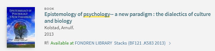 """Screenshot of a OneSearch record for a book titled """"Epistemology of psychology--a new paradigm: the dialectics of culture and biology."""""""