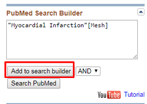 """Screenshot of a PubMed Search Builder with the MeSH term """"myocardial infarction"""" added and the """"Add to search builder"""" button boxed in red."""