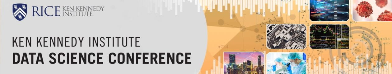 Ken Kennedy Institute Data Science Conference: October 26-28, 2020