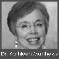 Dr. Kathleen Matthews