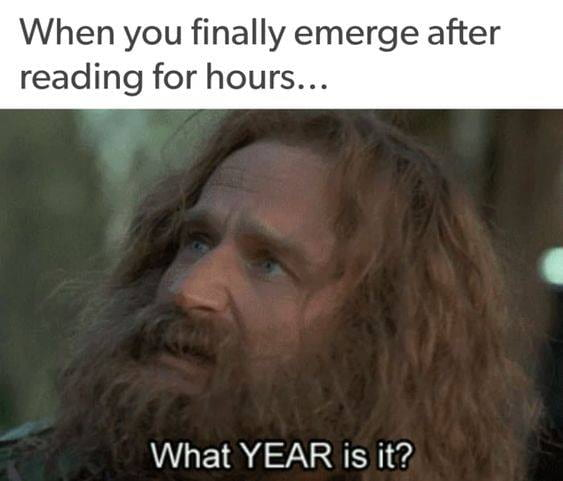 When you lose track of time from reading too much.