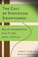Cult of Statistical Significance Ziliak
