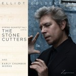 Elliot Goldenthal: String Quartet No.1 & Early Chamber Works