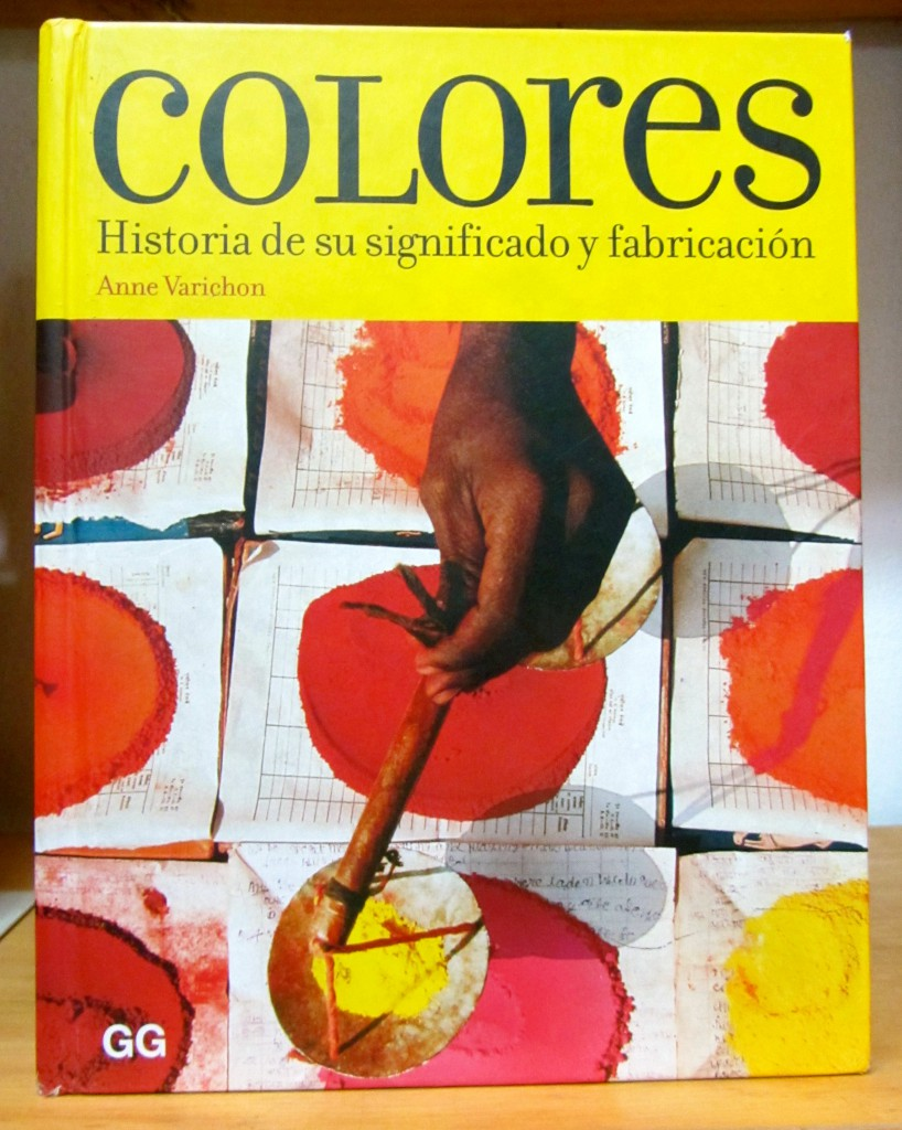 Anne Varichon's book about the meaning of colors and how they are made. At the IAGO library, where you can consult it freely.