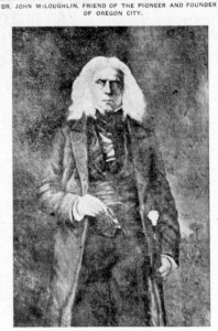 "Photo of John McLoughlin. Caption reads: ""Dr. John McLoughlin, Friend of the pioneer and founder of Oregon City."""