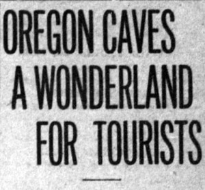"Headline reads: ""Oregon Caves a wonderland for Tourists"""