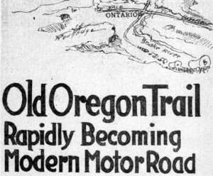 "Text reads: ""Old Oregon Trail rapidly becoming modern motor road."""