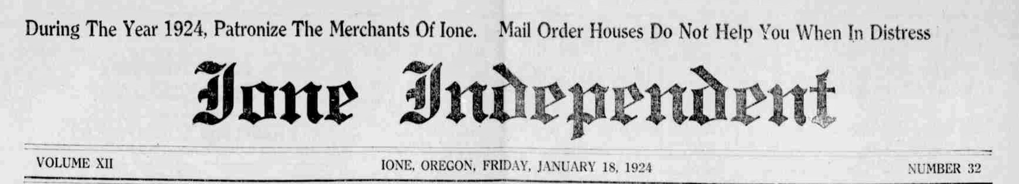 Ione independent. (Ione, Or.) January 18, 1924. Image 1. http://oregonnews.uoregon.edu/lccn/sn97071039/1924-01-18/ed-1/seq-1/
