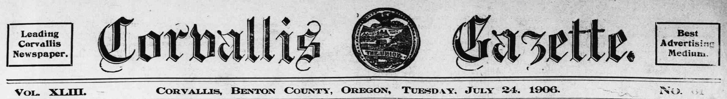 Corvallis gazette. (Corvallis, Benton County, Or.) July 24, 1906, Image 1. http://oregonnews.uoregon.edu/lccn/sn93051660/1906-07-24/ed-1/seq-1/