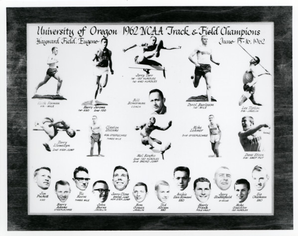 Photomontage of black and white photos showing members of the 1962 University of Oregon track team, which won its first NCAA title at the championships held for the first time at Hayward Field on June 15-16. Each photo has caption indicating athlete's name, event and finish. From left to right, top row: Keith Forman, 4th, mile; Harry Jerome, 1st, 220, 2nd, 100; Jerry Tarr, 1st, 120 hurdles, 1st, 440 hurdles; Bill Bowerman, coach; Dyrol Burleson, 1st, mile; Les Tipton, 5th, javelin. Middle row: Terry Llewellyn, 2nd, high jump; Clayton Steinke, 4th, steeplechase, three mile; Mel Renfro, 2nd, 120 hurdles, 3rd, broad jump; Mike Lehner, 3rd, steeplechase; Dave Steen, 5th, shot put. Bottom row: Jim Puckett, 220; Barry Adams, steeplechase; Vic Reeve, three mile; John Burns, javelin; Jerry Close, Board jump & hop, step, jump; Ron Gomez, javelin; Ted Abram, 880; Archie San Romani, 880; Marty Frank, pole vault; Jerry Stubblefield, discus; Mike Gaechter, 120 hurdles; Sig Ohleimann, 880.