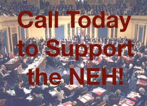 """An image of the United States Congress in session. Red block letters read """"Call Today to Support the NEH!"""""""